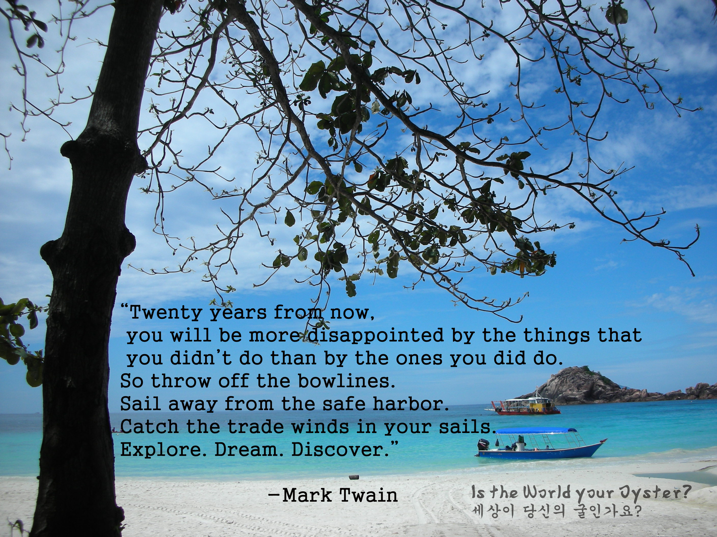 quote by mark twain is the world your oyster  quote by mark twain